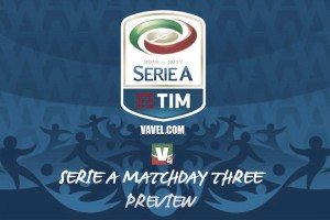 Serie A 2016/17 Matchday Three Preview