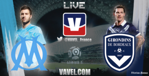 Live Marseille - Bordeaux, le match en direct