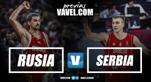 Previa Rusia-Serbia: en busca de la final