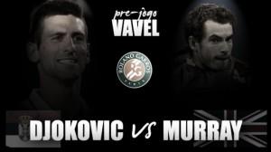 Novak Djokovic - Andy Murray: en busca de la redención y la gloria