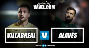 """Previa Villarreal CF - Deportivo Alavés: misión: hundir el """"Submarino Amarillo"""""""