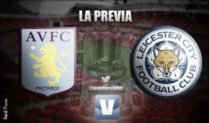 Aston Villa - Leicester City: la FA Cup como salvación