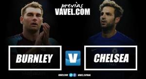 Previa Burnley vs Chelsea: en Turf Moor sueñan con Europa