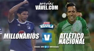 Previa Millonarios vs Atlético Nacional: Albiazules defienden su reciente título en casa