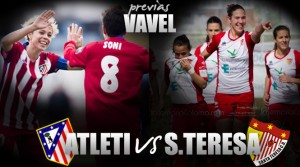 Atlético Féminas - Santa Teresa: a por la séptima, a por la Liga