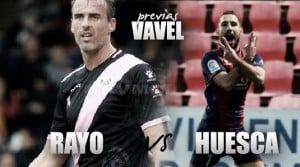Previa Rayo Vallecano - SD Huesca: partido clave para reengancharse