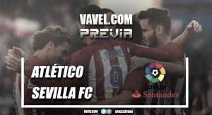 Previa Atlético de Madrid - Sevilla: duelo de Champions