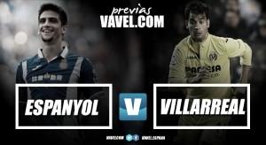 Previa RCD Espanyol - Villarreal CF: duelo vital