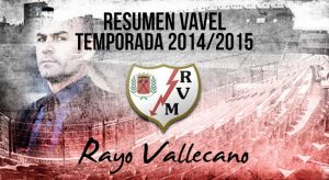 Resumen temporada 2014/15 del Rayo Vallecano: cerca del sueño