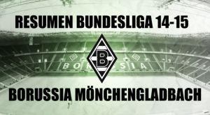 Resumen temporada 2014/2015 del Borussia Monchengladbach: su obra culmen