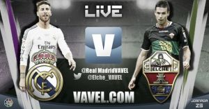 Live Real Madrid vs Elche, le match en direct