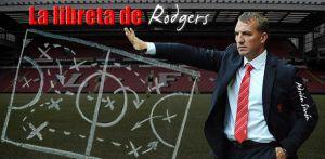 La libreta de Brendan Rodgers: victoria sobre la bocina