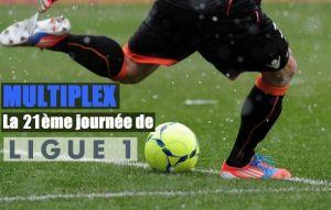 Terminé : Multiplex Ligue 1, revivez le multiplex de la 21ème journée