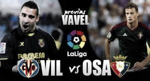 Previa Villarreal CF - CA Osasuna: Virtud contra necesidad