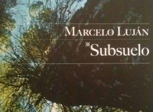 El lector: `Subsuelo´, de Marcelo Luján