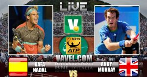 Andy Murray vs Rafael Nadal Live Score and Commentary
