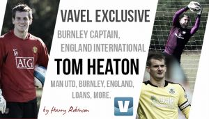 """Burnley captain Tom Heaton exclusively tells VAVEL UK joining up with England was """"the highlight of the season"""""""
