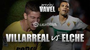 Villarreal - Elche: con los deberes hechos a El Madrigal