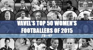 VAVEL UK's Top 50 Women's Footballers of 2015 - 50-41