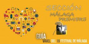 Guía VAVEL del 19 Festival de Málaga: Sección Málaga Premiere