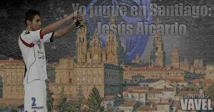 Yo jugué en Santiago: Jesús Aicardo