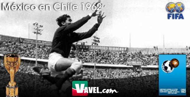 Serial, México en Mundiales. Chile 1962: aprendiendo a ganar