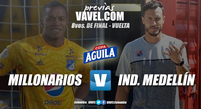 Previa Millonarios vs. Medellín: lucha por un cupo a cuartos de final
