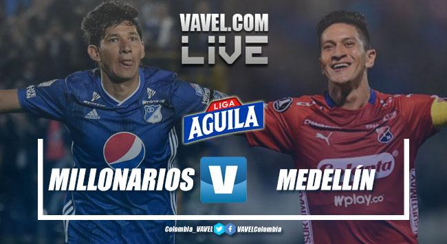 Resumen Millonarios vs Independiente Medellín por la Liga Aguila 2019 (3-2)