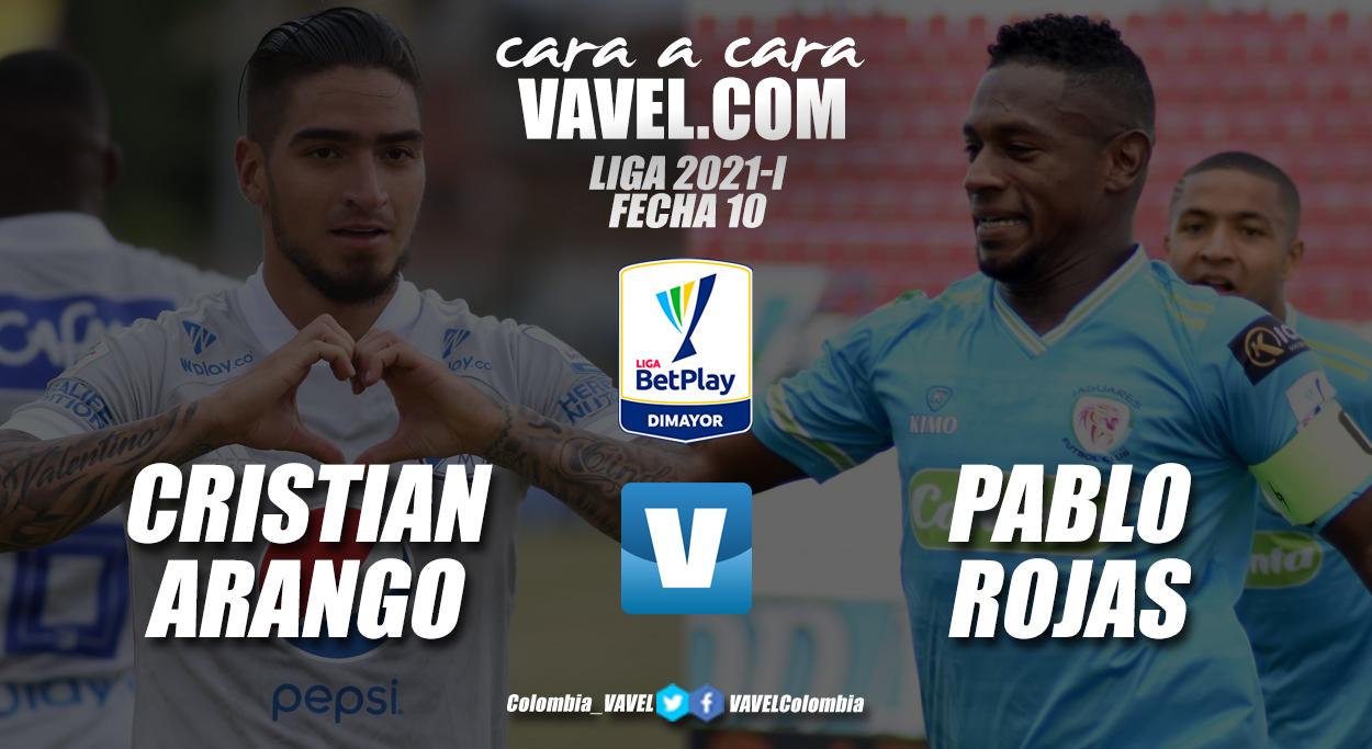 Cara a cara: Cristian Arango vs. Pablo Rojas