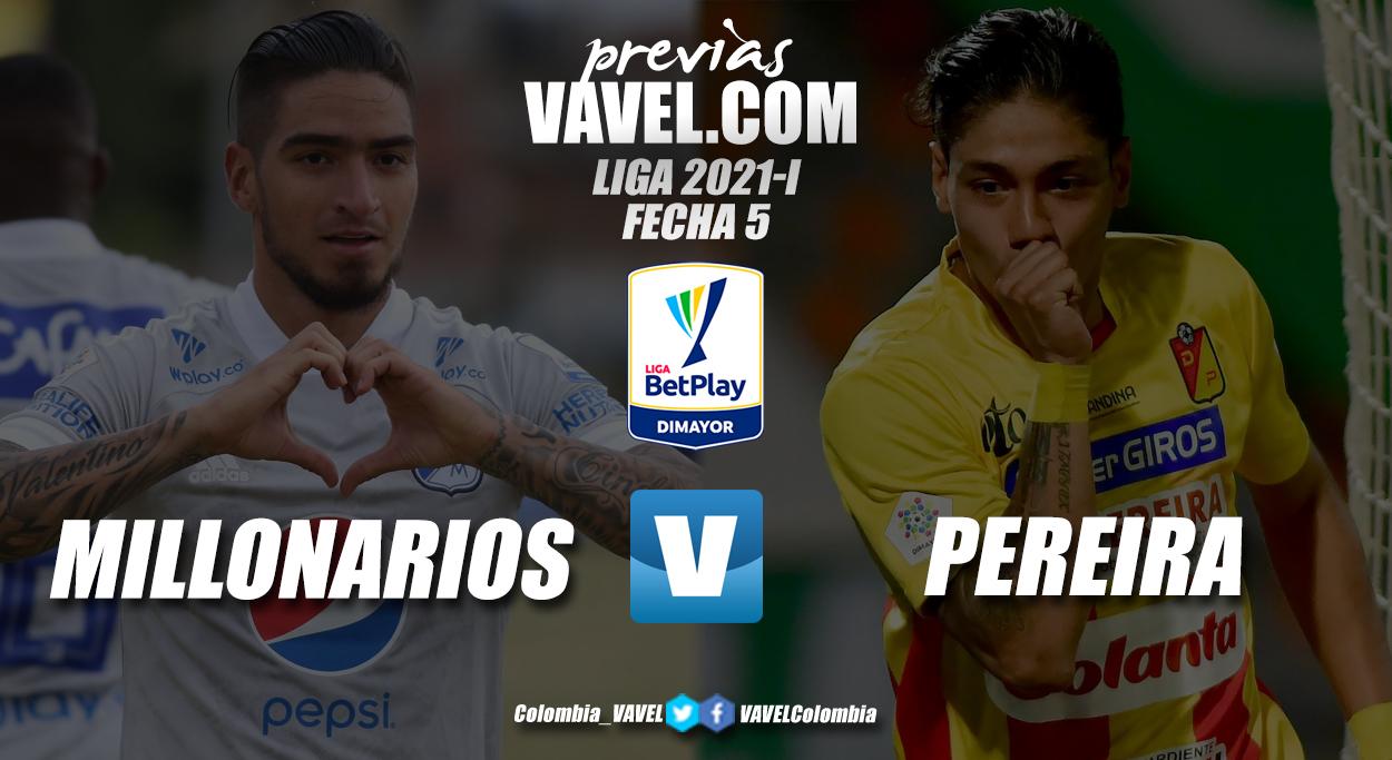 Previa Millonarios vs Pereira: dos caras diferentes por un mismo objetivo