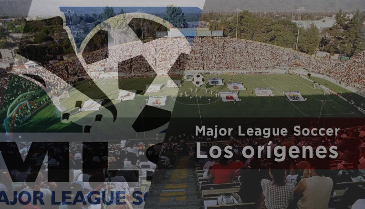 Major League Soccer: los orígenes