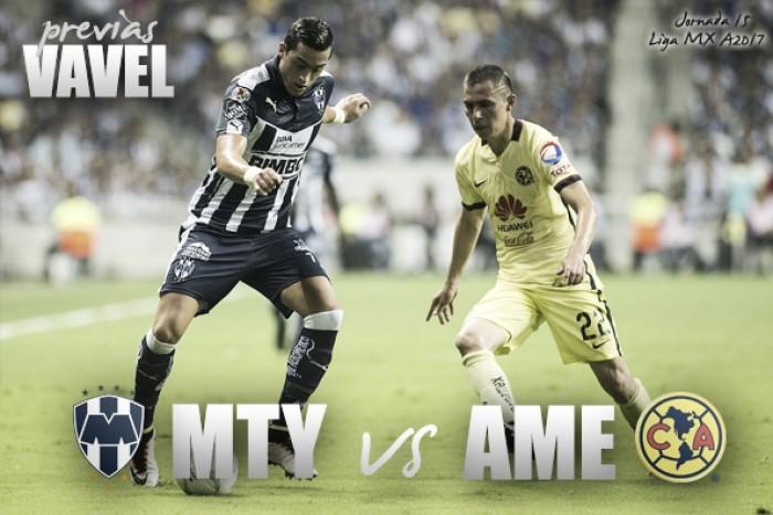 Previa Monterrey - América: Duelo por la cima de la liga