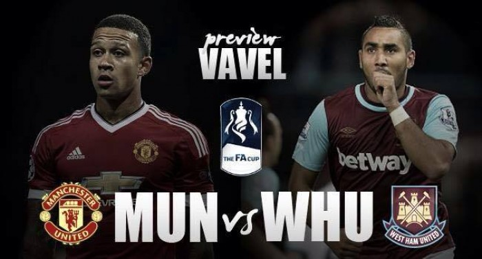Manchester United - West Ham United: Hammers bidding for place in FA Cup last four