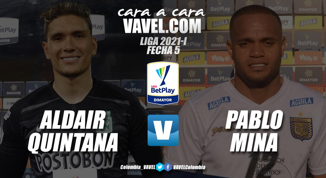 Cara a cara: Aldair Quintana vs Pablo Mina
