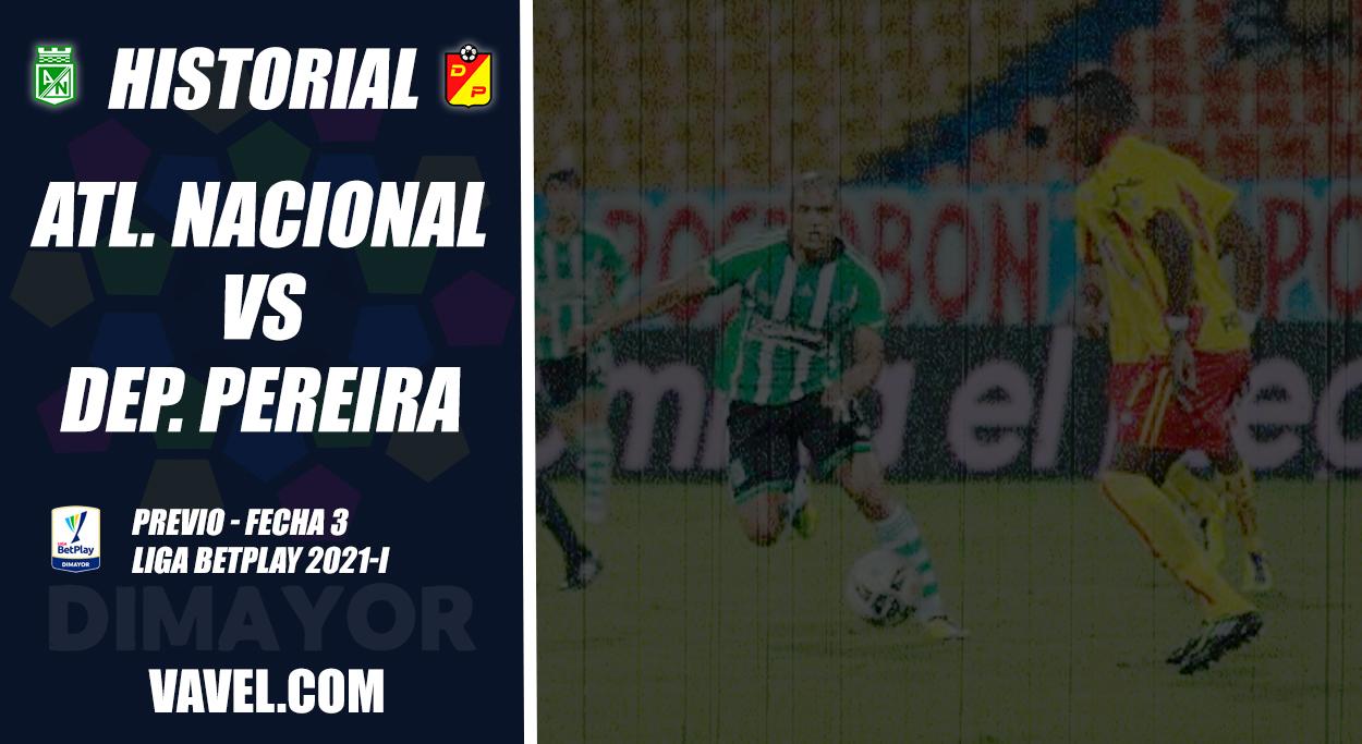Historial Atlético Nacional vs. Deportivo Pereira: superioridad 'verdolaga'