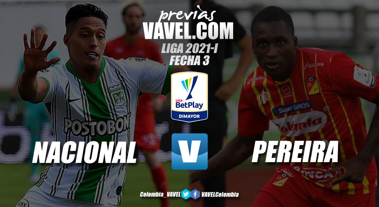 Previa Atlético Nacional vs Deportivo Pereira: duelo por tres puntos vitales