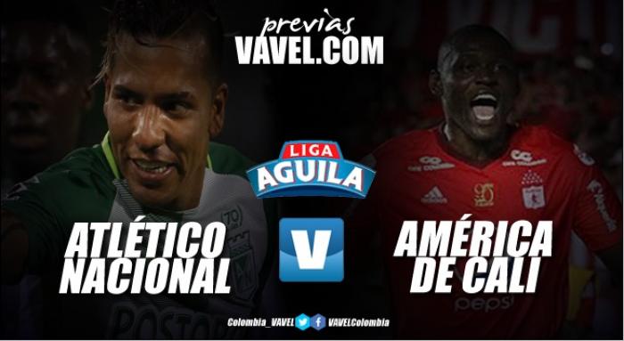 Atlético Nacional Vs América de Cali: Clásico con necesidades opuestas