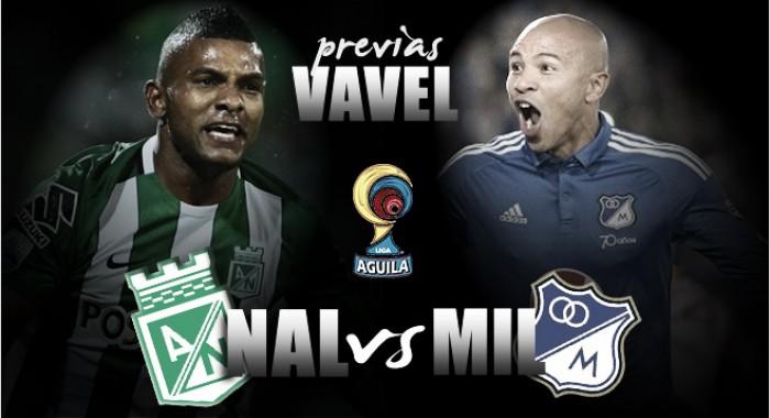 Nacional - Millonarios: 'todo o nada' por un lugar en la semifinal