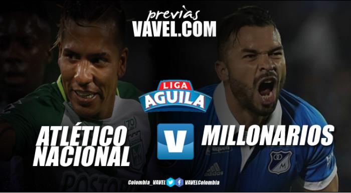 Previa Atlético Nacional vs Millonarios: Los 'verdolagas' salen a recuperar terreno perdido en la Liga