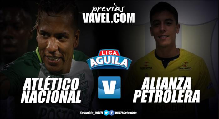 Previa Atlético Nacional Vs Alianza Petrolera: El 'verde' busca extraer una nueva victoria