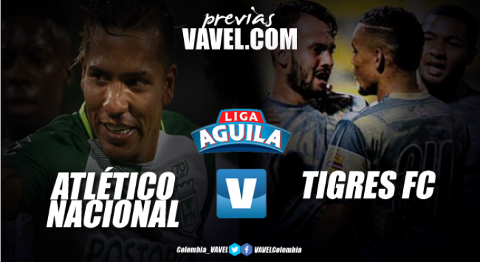 Previa Atlético Nacional Vs Tigres FC: Partido inédito por el récord de puntos en la Liga