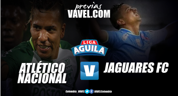 Previa Atlético Nacional Vs Jaguares de Córdoba: El 'verde' a sellar su pase a semifinales
