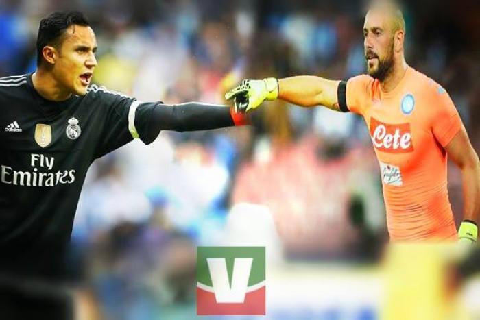 Verso Real Madrid - Napoli: Reina contro Navas, quando i portieri contano più del previsto