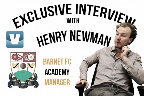 Henry Newman wants to 'create a legacy' at Barnet, exclusively speaking to VAVEL UK