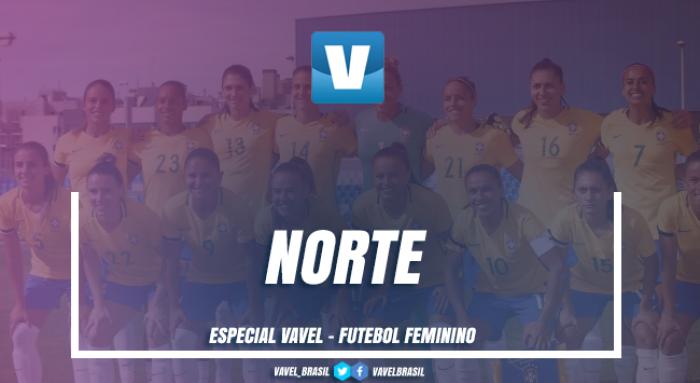 Especial VAVEL Futebol Feminino 2017: Norte