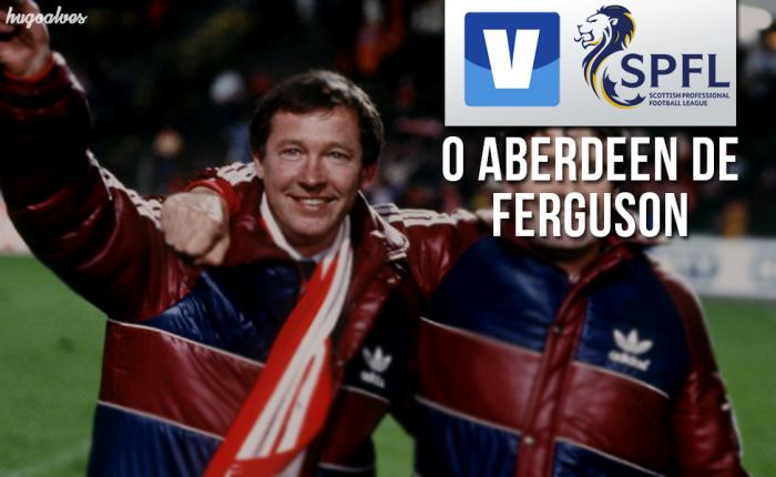 Guia VAVEL SPL 2016/2017: A ascensão do Aberdeen de Alex Ferguson na década de 1980