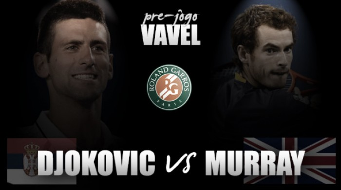 A final de Grand Slam mais repetida da história: Andy Murray e Novak Djokovic decidem Roland Garros
