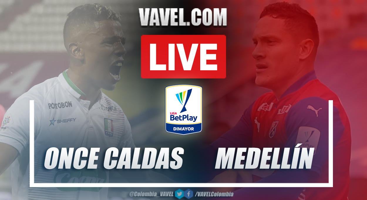 Resumen Once Caldas vs Medellín (2-0) en la fecha 19 por Liga BetPlay 2021-1