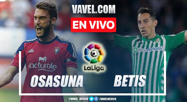 Goles y resumen del Osasuna 1-3 Real Betis en LaLiga 2021