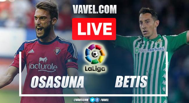 Goals and Highlights: Osasuna 1-3 Real Betis in LaLiga